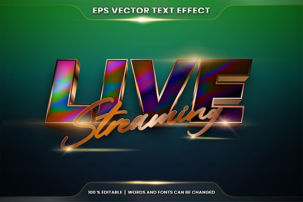 Текстовый эффект в словах live streaming, редактируемая тема стилей шрифтов, реалистичный металлический градиент, золото и красочная комбинация с концепцией бликов Premium векторы