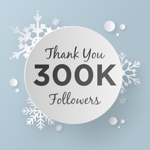 Thank You 300K Followers Design Template, Paper Art Style. Premium Vector