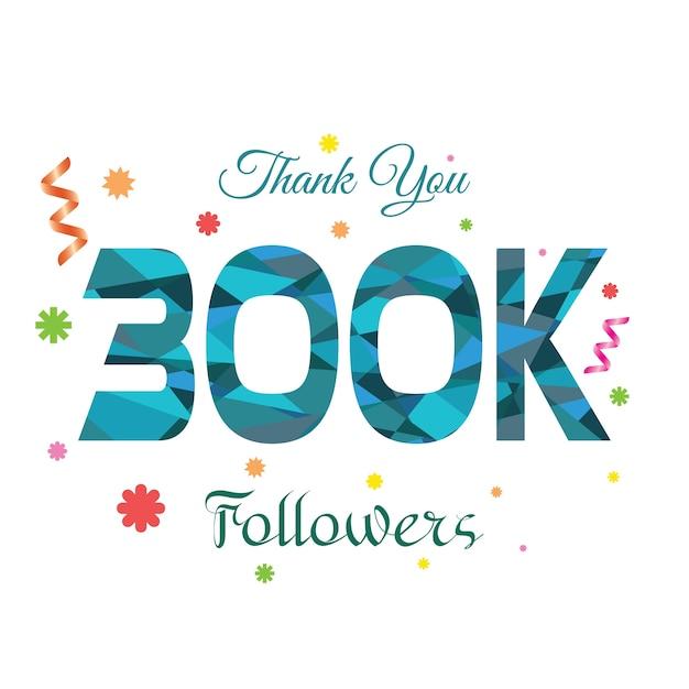 Thank you followers 300k design template Premium Vector