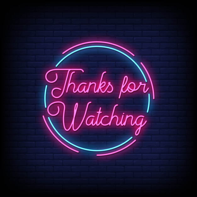 Thanks for watching neon sign Premium Vector
