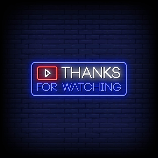 Thanks for watching neon signs style text Premium Vector
