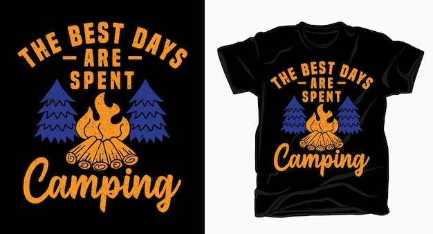 Лучшие дни, проведенные в кемпинге, типография футболка Premium векторы