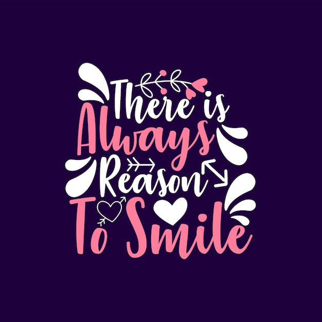 There is always reason to smile Premium Vector