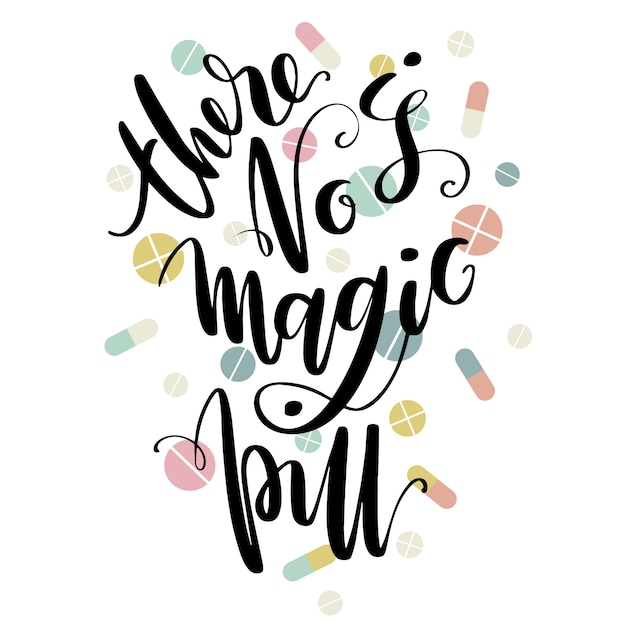 There is no magic pill phrase by hand with pills Premium Vector