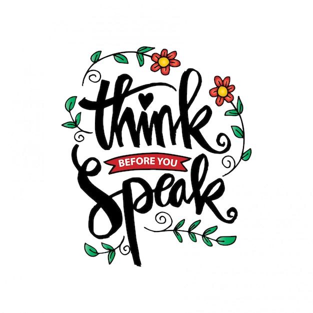 Think before you speak. Premium Vector