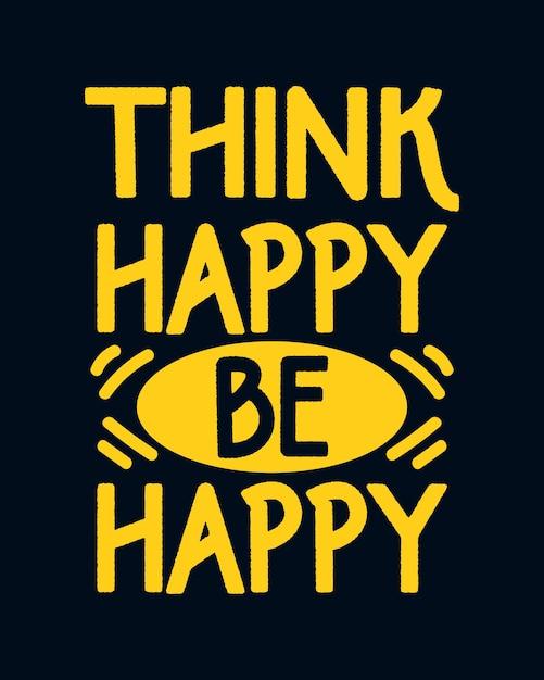 幸せだと思う幸せになる。手描きのタイポグラフィポスターデザイン。 Premiumベクター