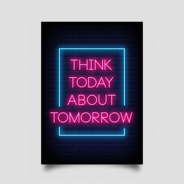 Think today about tomorrow of posters in neon style. Premium Vector