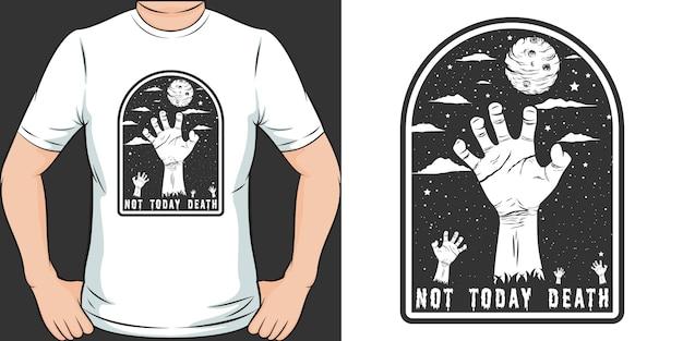Not today death. unique and trendy t-shirt design Premium Vector