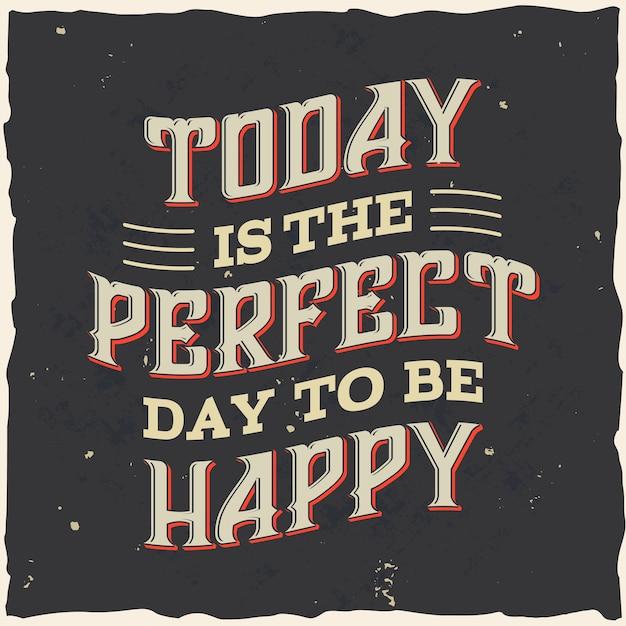 今日は幸せになるのに最適な日です 無料ベクター