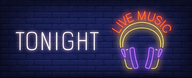 Tonight live music neon sign. Bright headphones of dj on brick wall.  Free Vector