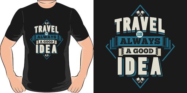 Путешествие - всегда хорошая идея. уникальный и модный дизайн футболки Premium векторы