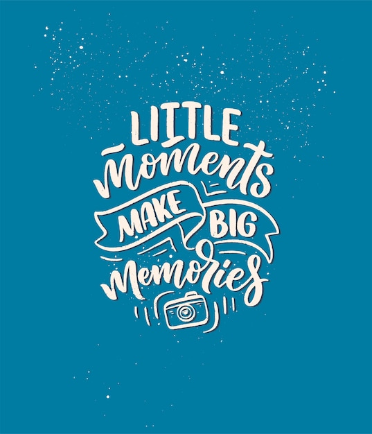 Travel life style inspiration quote about good memories, hand drawn lettering Premium Vector