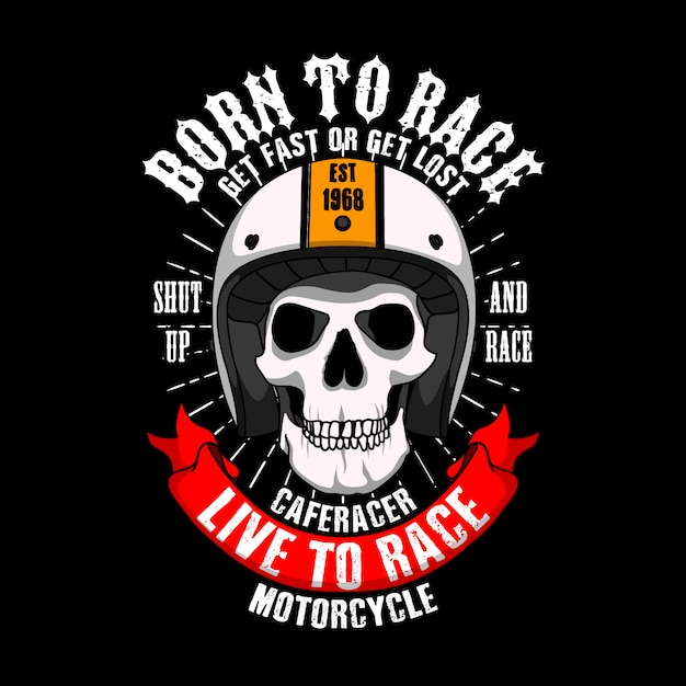 Trendy racer slogant-shirt . born to race get fast or get lost, shut up and race, cafe racer life to race motorcycle. Premium Vector