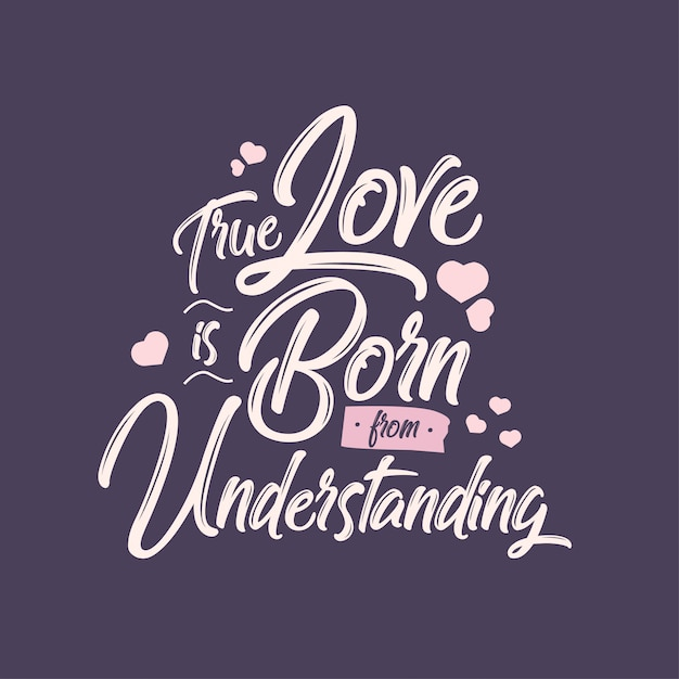 True Love Is Born From Understanding Quotes Vector Premium Download
