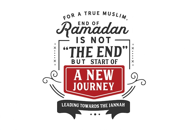 For a true muslim ,end of ramadan is not the end Premium Vector