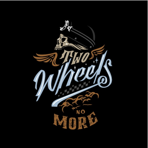 Two wheels no more motorcyle garage lettering Premium Vector