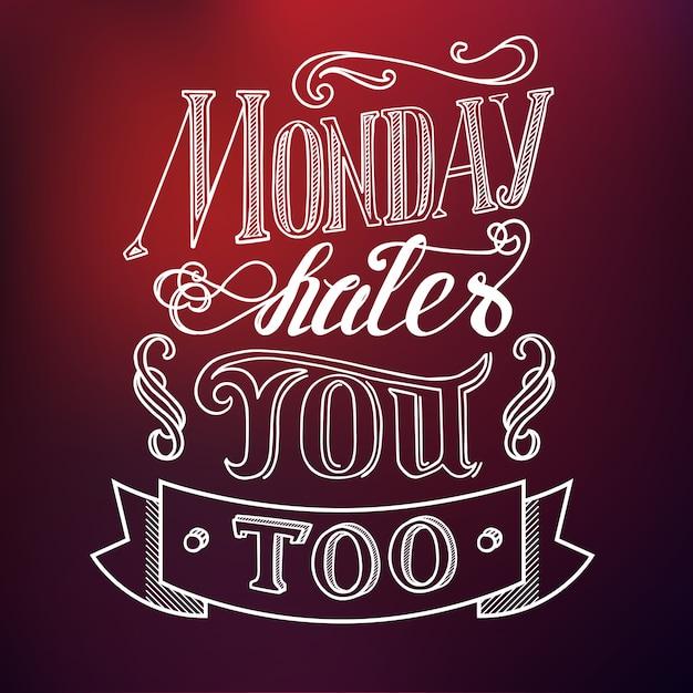 Концепция типографского дизайна с цитатой понедельник тебя тоже ненавидит Бесплатные векторы
