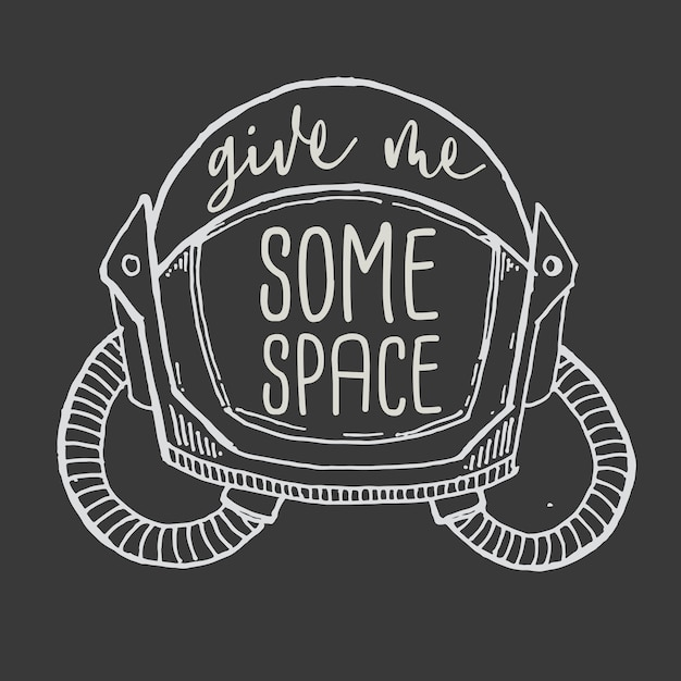 Typography hand lettering give me some space quote Premium Vector