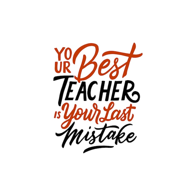 Typography Quotes Magnificent Typography Quotes Your Best Teacher Is Your Last Mistake Vector