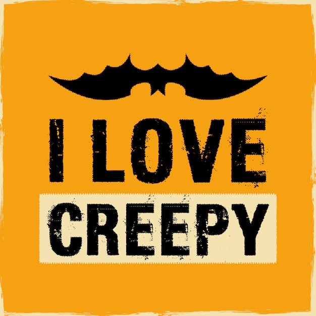 Typography with quote - i love creepy. stock Premium Vector