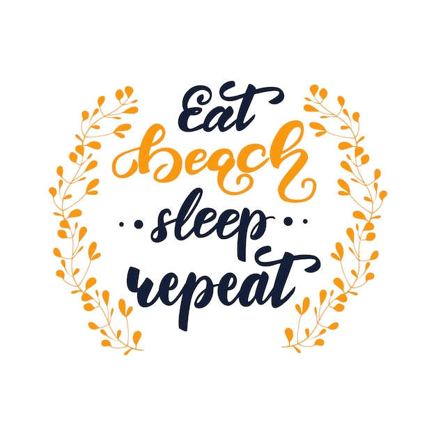 Векторная иллюстрация с надписью eat beach sleep repeat. Premium векторы