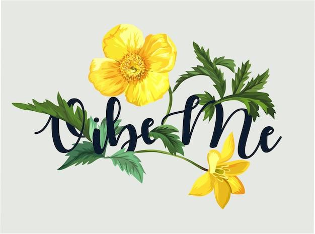 dbede478c6faa Vibe me typography slogan with yellow flower illustration Premium Vector