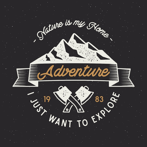 Vintage adventure badge with text, nature is my home, i just want to explore Premium Vector