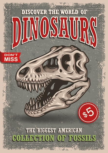 Vintage dinosaurs poster with skull of tyrannosaur with text, badges and grunge texture. show, exhibition, park. Free Vector