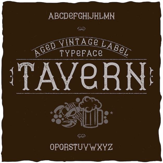 Tavernという名前のヴィンテージラベルフォント。アルコール飲料のレトロなデザインのラベルで使用するのに適しています。 無料ベクター