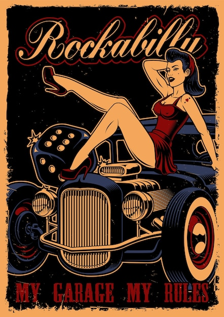 Vintage poster with pin up girl and hot rod  on dark back background. text are on the separate layer. Premium Vector