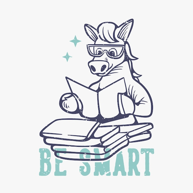 Винтажная типография с лозунгом будь умной книгой для чтения лошади для футболки Premium векторы