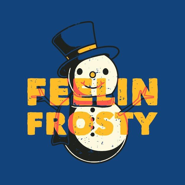 Винтажная типография с слоганом feelin frosty для дизайна футболки Premium векторы