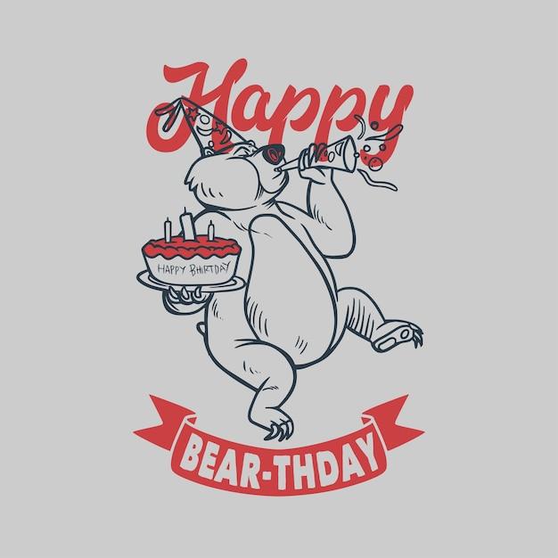 빈티지 슬로건 타이포그래피 해피 베어-곰 생일을 축하합니다 프리미엄 벡터