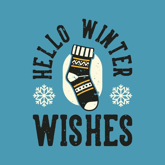 Винтажный слоган типографии привет зимние пожелания для дизайна футболки Premium векторы