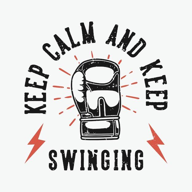 빈티지 슬로건 타이포그래피는 침착하고 티셔츠를 위해 계속 흔들립니다. 프리미엄 벡터