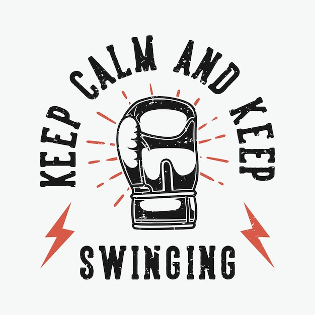 Vintage slogan typography keep calm and keep swinging for t shirt Premium Vector