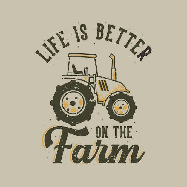 Vintage slogan typography life is better on the farm for t shirt Premium Vector
