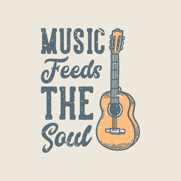 Vintage slogan typography music feeds the soul Premium Vector