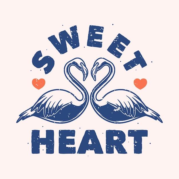Винтажный лозунг типографии сладкое сердце Premium векторы