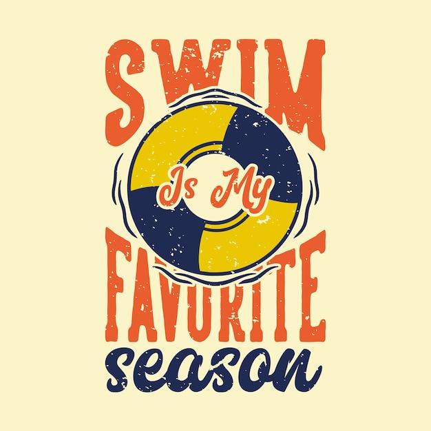 Винтажная типография с слоганом: плавание - мое любимое время года Premium векторы