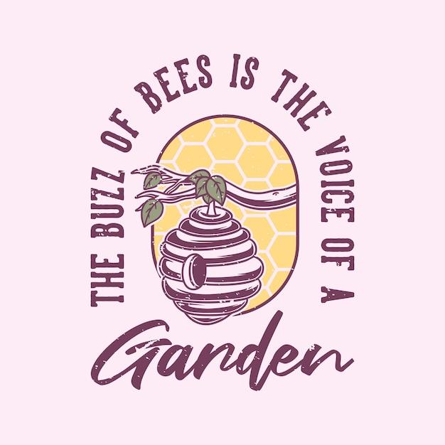 Винтажная типография с слоганом: жужжание пчел - это голос сада Premium векторы