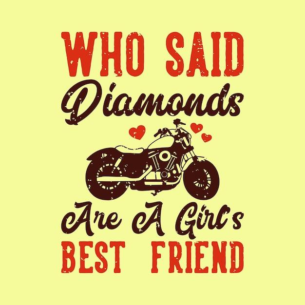 Винтажная типография со слоганом, в котором говорится, что бриллианты - лучшие друзья девушки Premium векторы