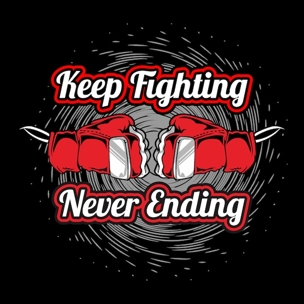 Vintage style quote about keep fighting never ending hand drawing Premium Vector