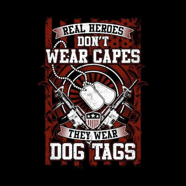Vintage style real heroes wear dog tags Premium Vector