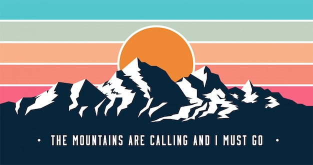 Vintage styled mountains banner  with mountains are calling and i must go caption. Premium Vector