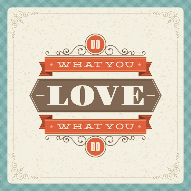 Vintage typographic quote  do what you love, love what you do poster template Premium Vector