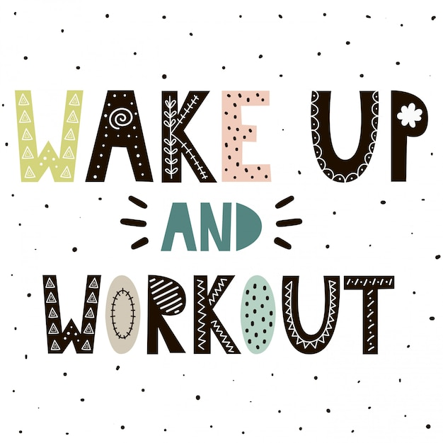 Wake up and workout cute hand drawn lettering for print design Premium Vector