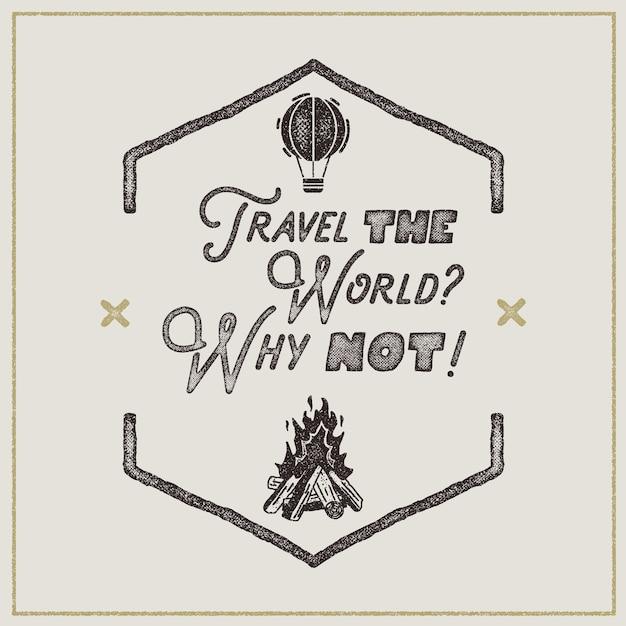 ワンダーラストレトロポスター。サイン-世界を旅してみませんかレトロなラフスタイルのヴィンテージタイポグラフィラベル。 Premiumベクター