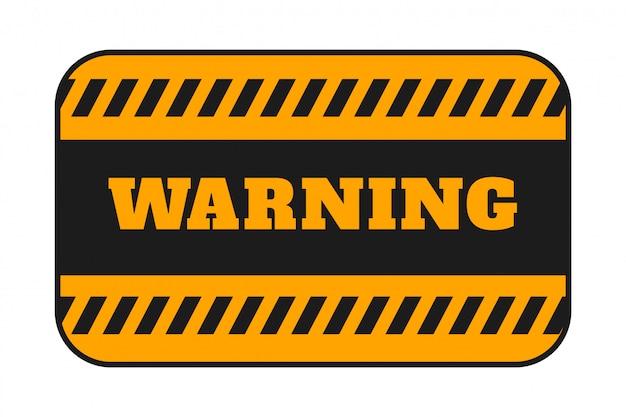 Warning signage with black stripes background design Free Vector