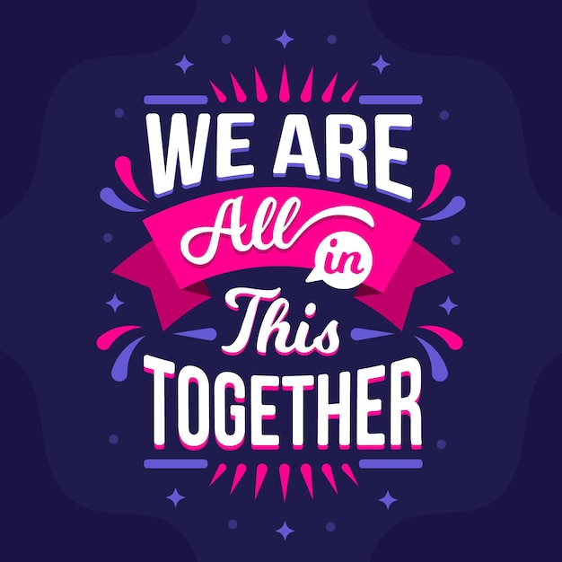 We are all in this together lettering Free Vector